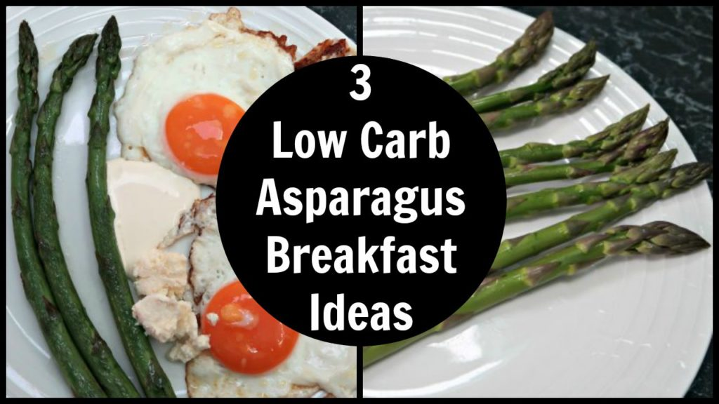 3 Low Carb Asparagus Breakfast Ideas