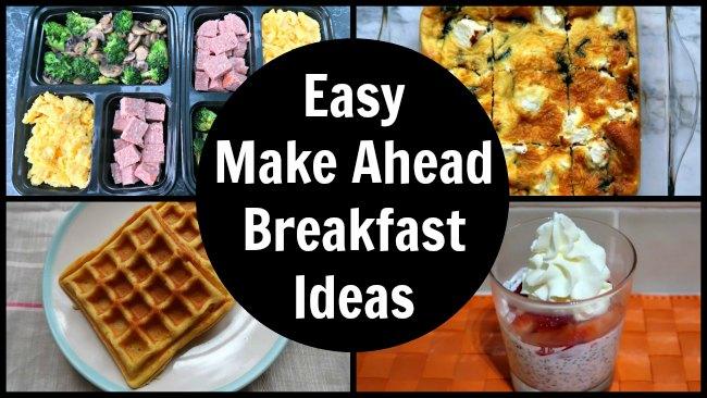 Easy Make Ahead Breakfast Ideas