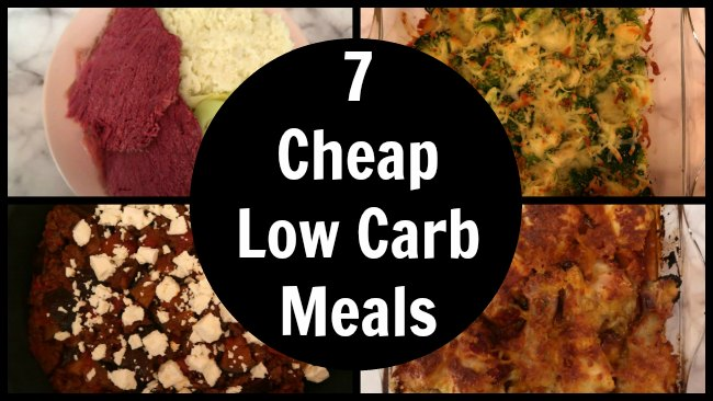 Collage of 7 Cheap Low Carb Meals