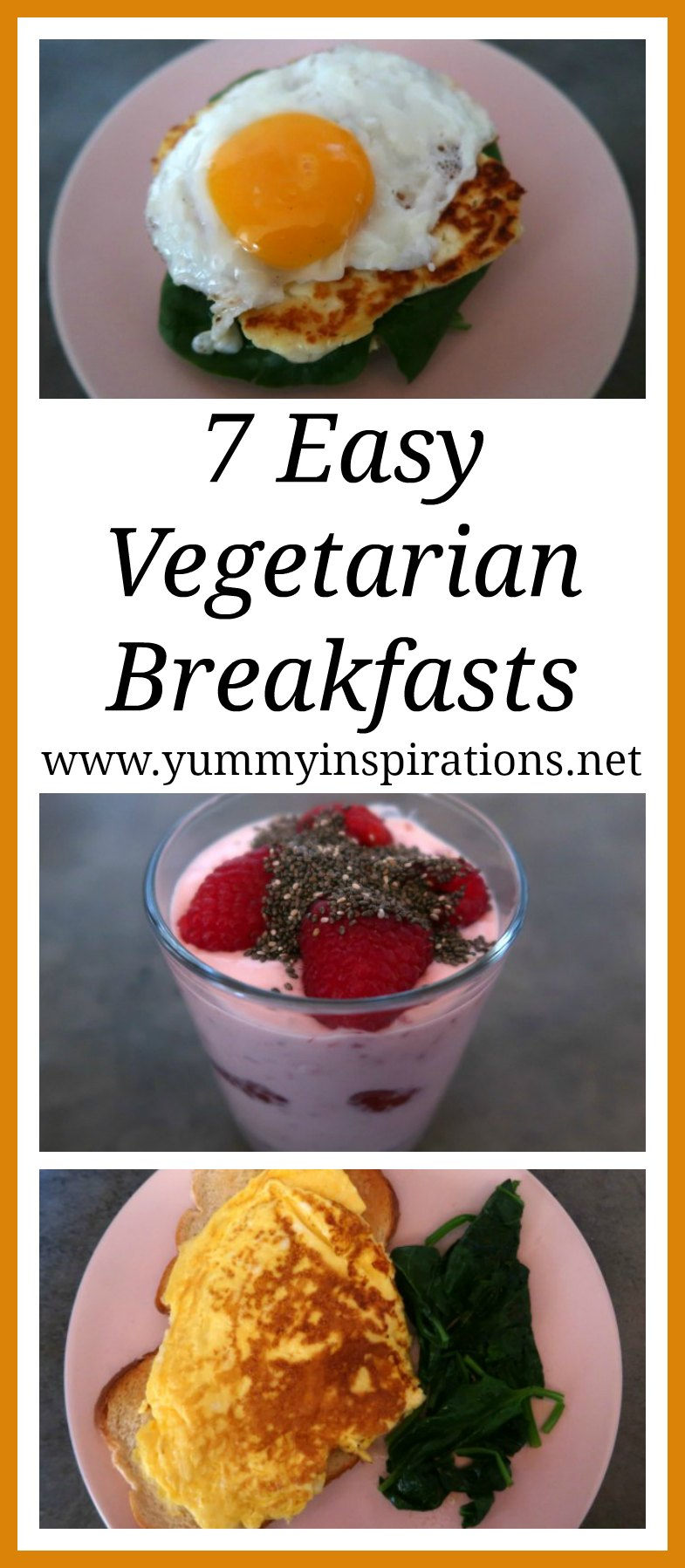 7 Healthy Vegetarian Breakfast Ideas – Quick & Easy Meatless Breakfasts – some with eggs and some with no eggs and other protein rich breakfast inspirations