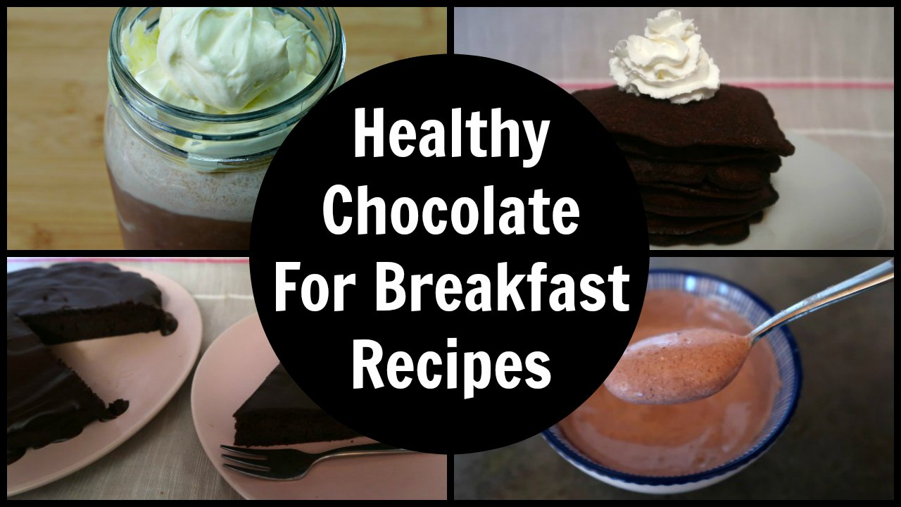 15 Ways To Have Chocolate For Breakfast - Quick & Easy ...