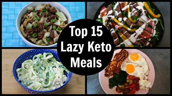 Top 15 Lazy Keto Meals